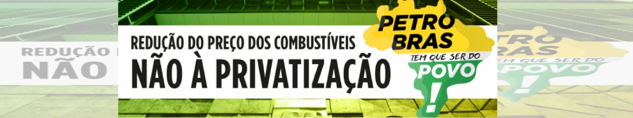 Petrobras tem que ser do povo para garantir combustível barato